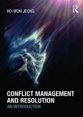 Conflict Management and Resolution By Jeong, Ho-Won